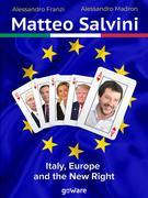 Matteo Salvini. Italy, Europe and the New Right