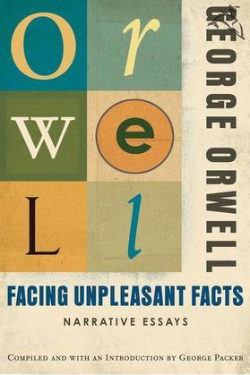 George Orwell - Facing Unpleasant Facts