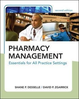 Pharmacy Management: Essentials for All Practice Settings, Second Edition: Essentials for All Practice Settings, Second Edition