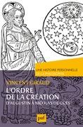 L'ordre de la Création.  Une histoire personnelle de la philosophie