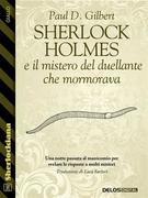 Sherlock Holmes e il mistero del duellante che mormorava