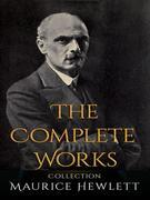 Maurice Hewlett: The Complete Works