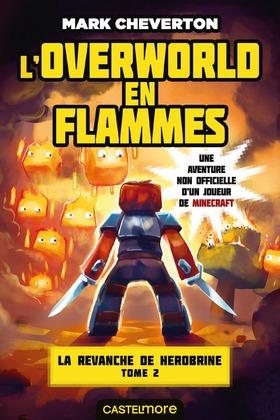L'Overworld en flammes