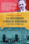 La leggendaria storia di Heisenberg e dei fisici di Farm Hall