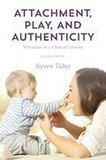 Attachment, Play, and Authenticity