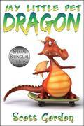 My Little Pet Dragon: Special Bilingual Edition