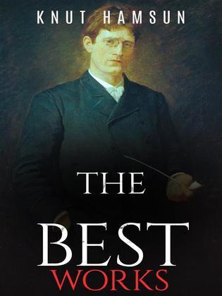 Knut Hamsun: The Best Works