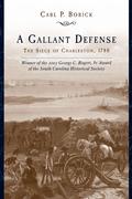 A Gallant Defense: The Siege of Charleston, 1780