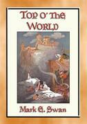 TOP o' the WORLD - A Once Upon a Time Children's Fantasy Tale