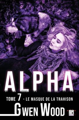 Alpha - Le masque de la trahison - Tome 7