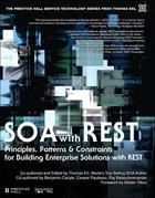 SOA with REST: Principles, Patterns &amp; Constraints for Building Enterprise Solutions with REST