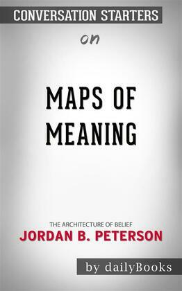 Maps of Meaning: The Architecture of Belief byJordan B. Peterson | Conversation Starters