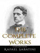 Rafael Sabatini: The Complete Works