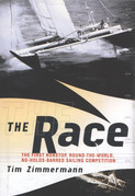 The Race: Extreme Sailing and Its Ultimate Event: Nonstop, Round-the-World, No Holds Barred