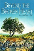 Beyond the Broken Heart: Participant Book: A Journey Through Grief