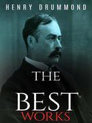 Henry Drummond: The Best Works