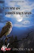 Voyage en terres sauvages, épisodes 7 et 8