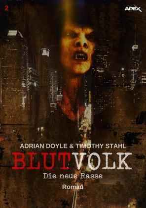 BLUTVOLK, Band 2: DIE NEUE RASSE
