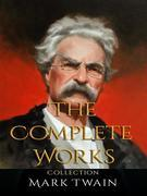 Mark Twain: The Complete Works