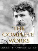 Ernest Thompson Seton: The Complete Works
