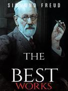 Sigmund Freud: The Best Works