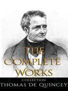 Thomas De Quincey: The Complete Works