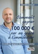 Comment gagner 100 000 euros par an