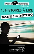 Histoires  lire dans le mtro - 10 nouvelles, 10 auteurs - Pause-nouvelle t1