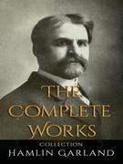 Hamlin Garland: The Complete Works