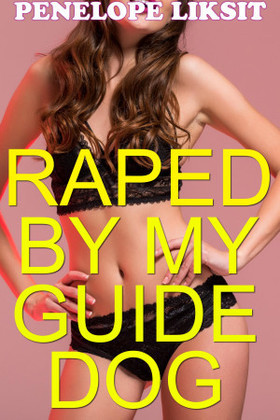Raped By My Guide Dog