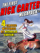 The First Nick Carter MEGAPACK®: 5 Classic Mysteries