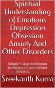 Spiritual Understanding of Emotions Depression Obsession Anxiety And Other Disorders