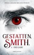 Gestatten, Smith - Band 1: Die Gabe