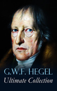 G.W.F. HEGEL - Ultimate Collection