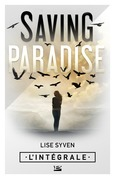 Saving paradise - L'Intégrale