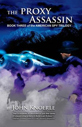 The Proxy Assassin: Book Three of the American Spy Trilogy