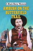 Ambush on the Butterfield Trail