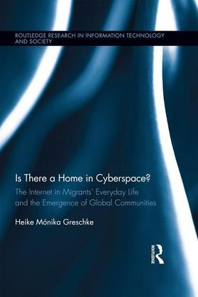 Is There a Home in Cyberspace?: The Internet in Migrants' Everyday Life and the Emergence of Global Communities