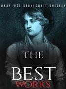 Mary Wollstonecraft Shelley: The Best Works