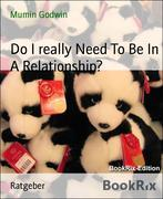 Do I really Need To Be In A Relationship?