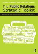 The Public Relations Strategic Toolkit: An Essential Guide to Successful Public Relations Practice