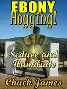 Ebony Hogging
