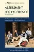 Assessment for Excellence: The Philosophy and Practice of Assessment and Evaluation in Higher Education
