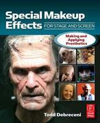 Special Make-up Effects for Stage & Screen: Making and Applying Prosthetics