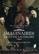 Imaginaires de la vie littéraire