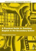 A Practical Guide to Teaching English in the Secondary School
