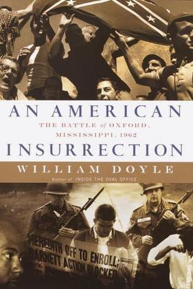 An American Insurrection: The Battle of Oxford, Mississippi, 1962