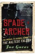 Spade &amp; Archer: The Prequel to Dashiell Hammett's The Maltese Falcon