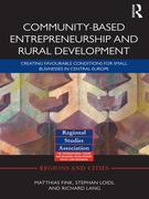 Community-based Entrepreneurship and Rural Development: Creating Favourable Conditions for Small Businesses in Central Europe