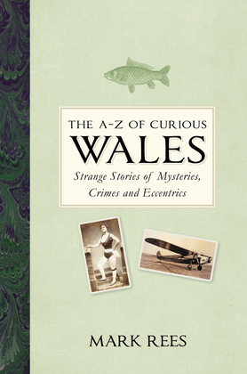 The A-Z of Curious Wales